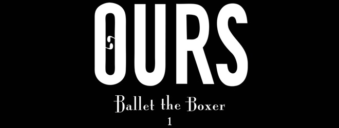 ours ballet slide - Ours - Ballet The Boxer 1 (Album Review)