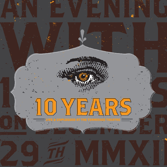 10 years live cd - 10 Years - Live & Unplugged at the Tennessee Theatre (Album review)