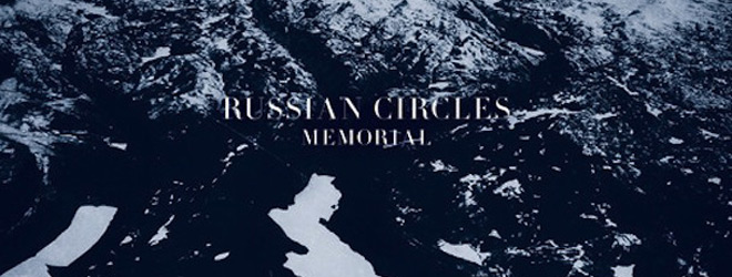 Russian Circles Memorial 1 - Russian Circles - Memorial (Album review)