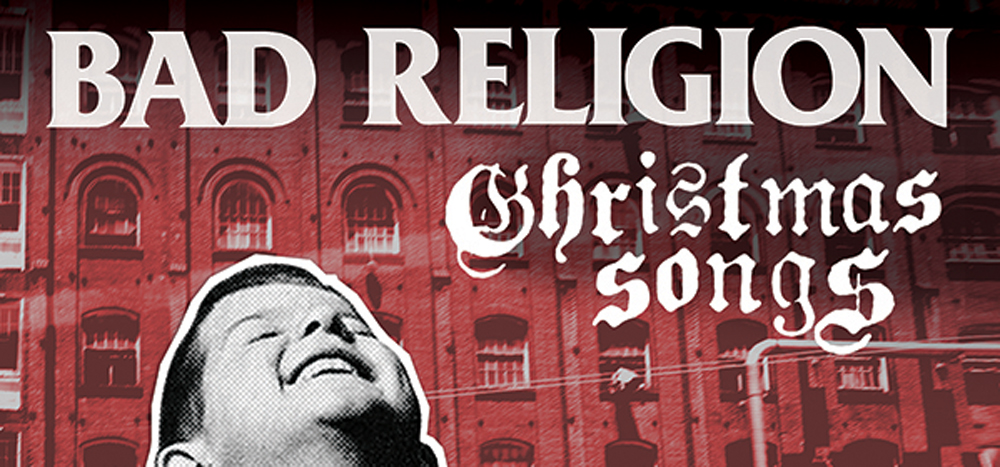 bad christmas - Bad Religion - Christmas Songs (Album review)