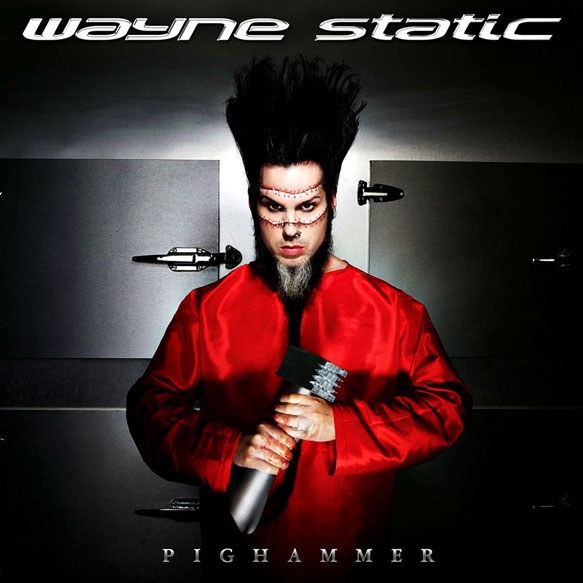 Wayne Static Pighammer Frontal - When the Pighammer falls: A tribute to Wayne Static