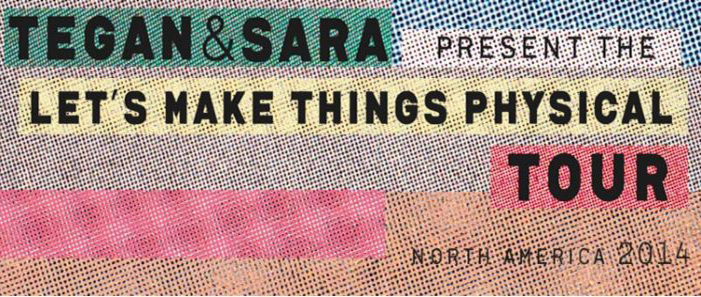"tegan edited 1 - Tegan and Sara Announce ""Let's Make Things Physical"" Spring/Summer Headlining Tour"
