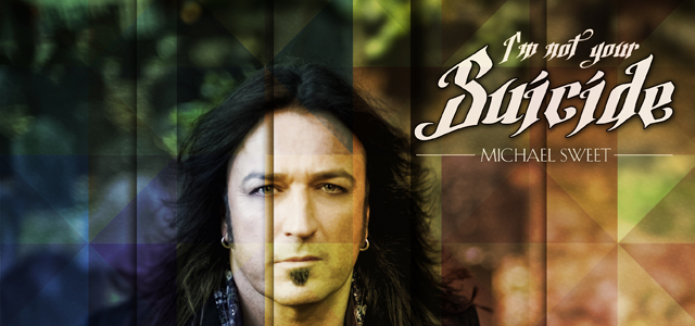 "michael slide - Stryper Frontman Michael Sweet Releases Debut Single ""I'm Not Your Suicide"" Via iTunes With Portions Of The Proceeds Going to Support Childhelp"
