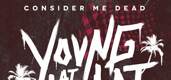 consider me dead edited 1 - Consider Me Dead - Young At Heart (Album Review)