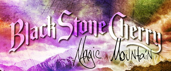 34d555cd 6fd0 4885 b40b 87d833db873f 1393879808 bscmm edited 1 - Black Stone Cherry - Magic Mountain (Album review)