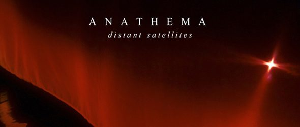 ANATHEMA Distant Satellites - Anathema - Distant Satellites (Album review)