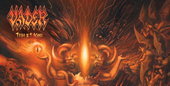 Vader Tibi Et Igni Artwork edited 1 - Vader - Tibi Et Igni (Album review)