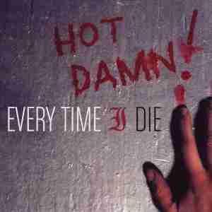 Hot_Damn!_(Every_Time_I_Die_album_-_cover_art)