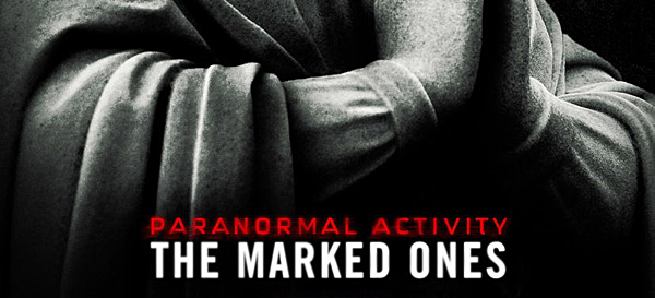 Paranormal Activity The Marked Ones Poster edited 1 - Paranormal Activity: The Marked Ones (Movie review)