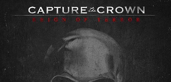 capturethecrownreignofterror edited 1 - Capture the Crown - Reign of Terror (Album review)