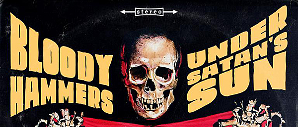 Bloody Hammers Album1 - Bloody Hammers - Under Satan's Sun (Album Review)