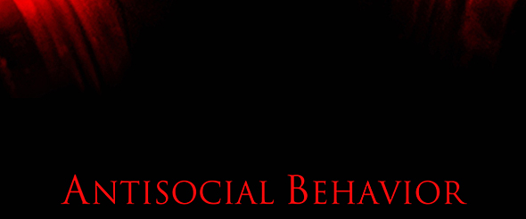 antisocial behavior 1 - Antisocial Behavior (Movie Review)
