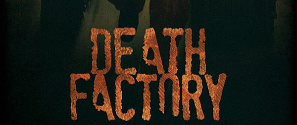 death factory1 - Death Factory (Movie Review)