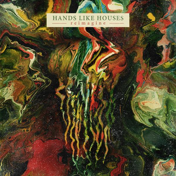 hands like houses - Hands Like Houses - reimagine (Album Review)