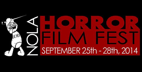 no fest - New Orleans Horror Film Festival Spooktacular September 25th-28th New Orleans, LA