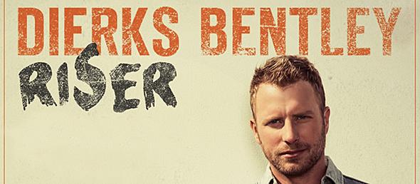 dierks - Dierks Bentley - Riser (Album Review)