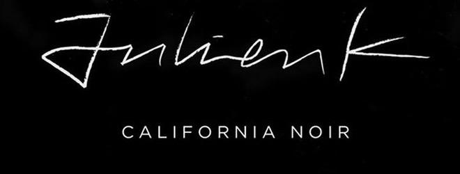 julien k california noir slde - Julien-K - California Noir (EP Review)
