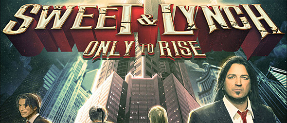 sweet and lynch cover edited 1 - Sweet & Lynch - Only to Rise (Album Review)