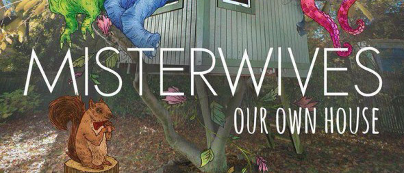 MisterWives11 - MisterWives - Our Own House (Album Review)