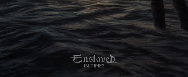 Enslaved In Times 1 - Enslaved - In Times (Album Review)