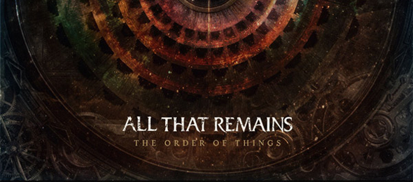 all that remains the order of things1 - All That Remains - The Order of Things (Album review)