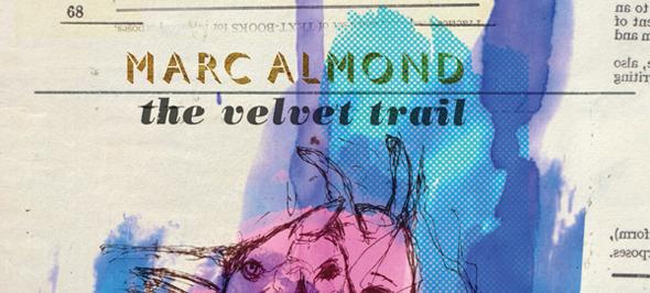 marc almond cover edited 1 - Marc Almond - The Velvet Trail (Album Review)