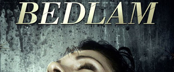 Bedlam 2015 movie poster1 - Bedlam (Movie Review)
