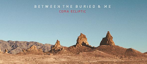 btbam album cover edited 1 - Between the Buried and Me - Coma Ecliptic (Album Review)