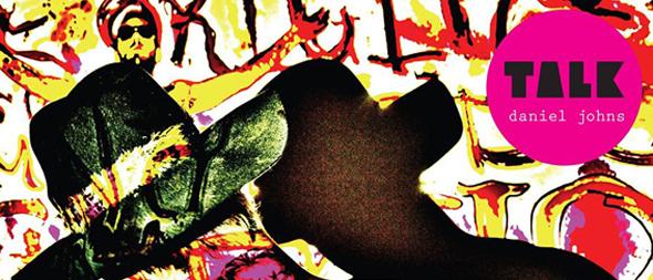 daniel johns talk edited 1 - Daniel Johns - Talk (Album Review)