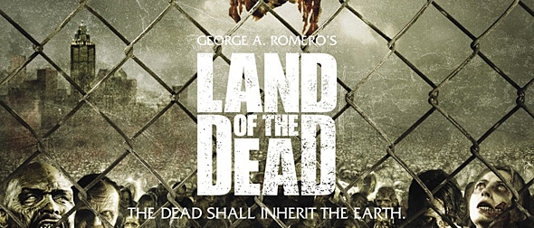 land of the dead poster edited 2 - George A Romero's Land of the Dead 10 Years Later