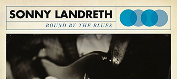 prd74662 720x6001 - Sonny Landreth – Bound By the Blues (Album Review)