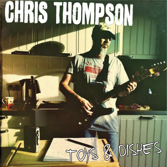 ToysandDishesAlbumCover - Interview - Chris Thompson - Legendary Voice of Manfred Mann's Earth Band