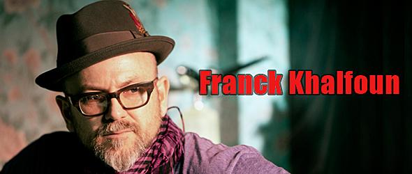 franck slide - Interview - Franck Khalfoun