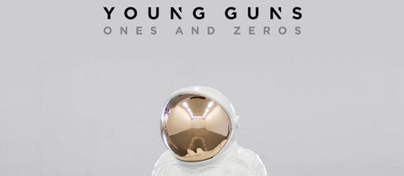 Young Guns Ones And Zeros1 - Young Guns - Ones and Zeros (Album Review)