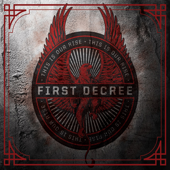 First Decree This Is Our Rise CD Cover 1600x1600 - First Decree - This Is Our Rise (Album Review)