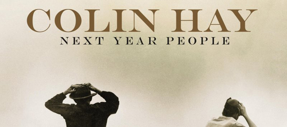 colin hay1 - Colin Hay - Next Year People (Album Review)