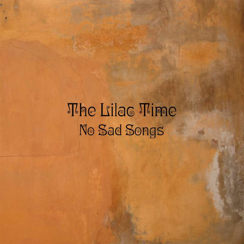 the ilac time - The Lilac Time - No Sad Songs (Album Review)