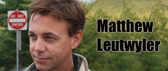 matthew slide 2 - Interview - Film Director Matthew Leutwyler