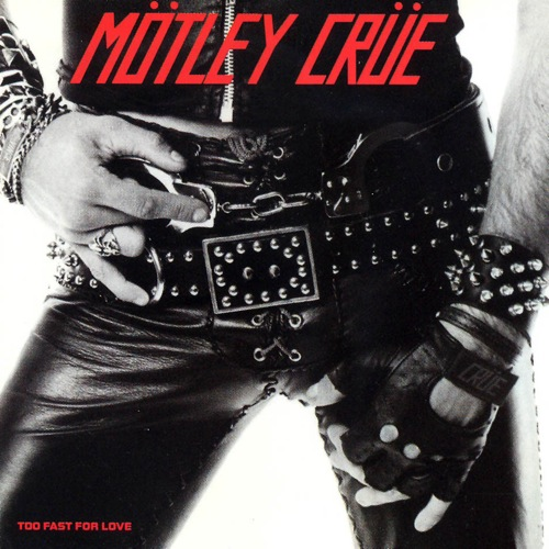 motley-crue-too-fast-for-love