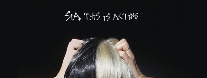 sia act - Sia - This Is Acting (Album Review)
