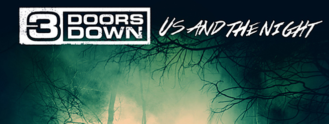 3dd slide us - 3 Doors Down - Us and the Night (Album Review)