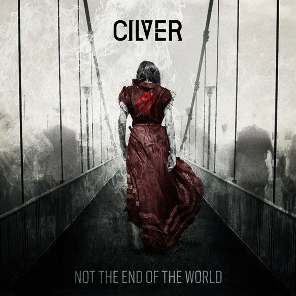 Cilver NTEOTW Cover - Cilver - Not The End Of The World (Album Review)