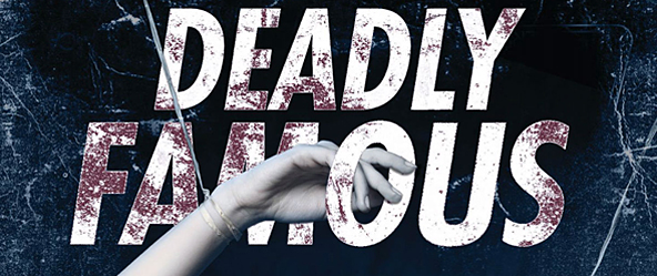 Deadly Famous poster edited 2 - Deadly Famous (Movie Review)