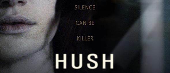 Hush slide - Hush (Movie Review)
