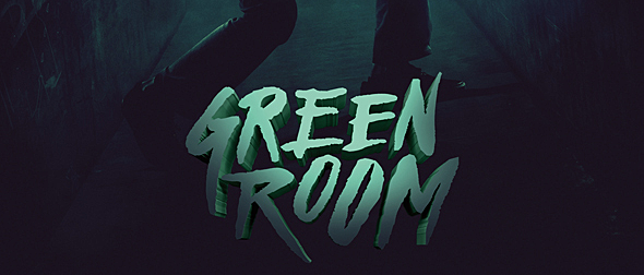 green room poster edited 1 - Green Room (Movie Review)