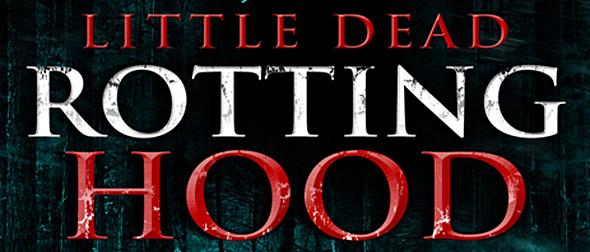 little dead slide - Little Dead Rotting Hood (Movie Review)