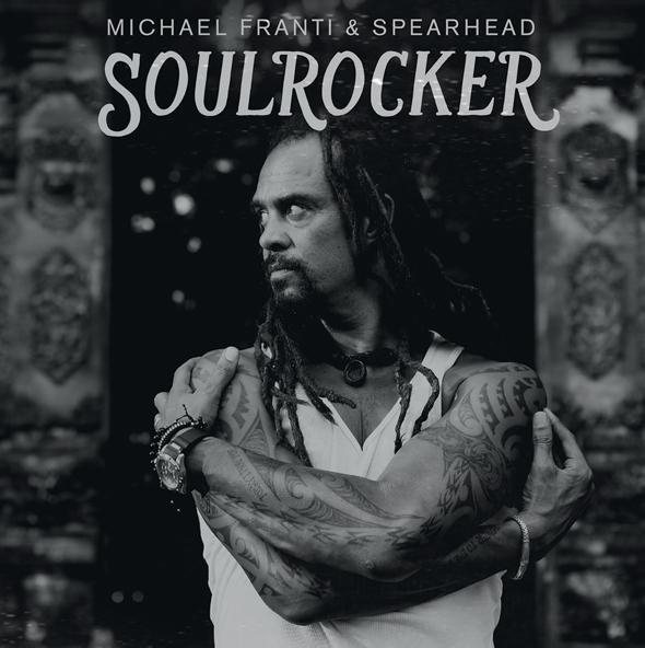 michaelfranti - Michael Franti & Spearhead - SOULROCKER (Album Review)