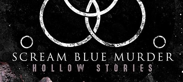 scream blue album cover edited 1 - Scream Blue Murder - Hollow Stories (Album Review)