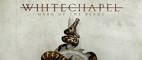 Whitechapel slide - Whitechapel - Mark of the Blade (Album Review)
