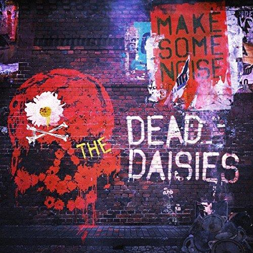 The-Dead-Daisies'-New-Studio-Album-'Make-Some-Noise album cover